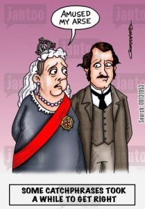 Queen Victoria 'Amused my arse.'